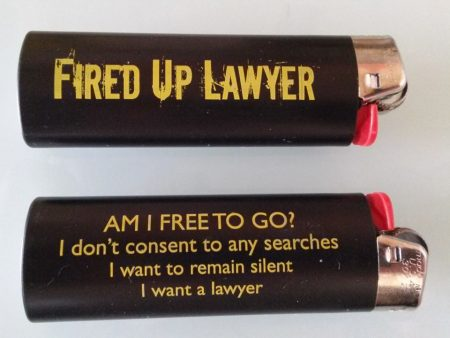 Fired Up Lighters with Logo and Am I free to Go, I don't consent, I want to remain silent, I want a lawyer